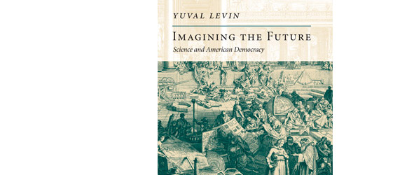 Yuval Levin's Imagining the Future cover